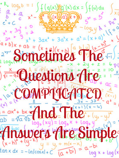 Poster: Sometimes The  Questions Are  COMPLICATED  And The  Answers Are Simple