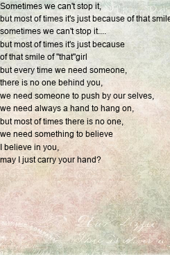 """Poster: Sometimes we can't stop it,  but most of times it's just because of that smile of """"that""""girl sometimes we can't stop it.... but most of times it's just because  of that smile"""