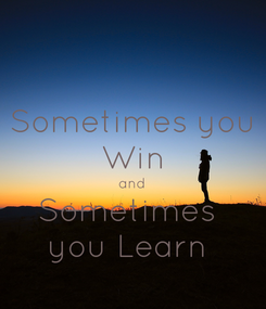 Poster: Sometimes you Win and Sometimes  you Learn