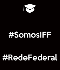 Poster:  #SomosIFF   #RedeFederal