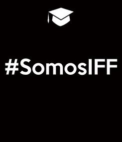 Poster:  #SomosIFF