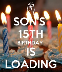 Poster: SON'S  15TH BIRTHDAY  IS LOADING