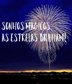 Poster: SONHOS MÁGICOS AS ESTRELAS BRILHAM!