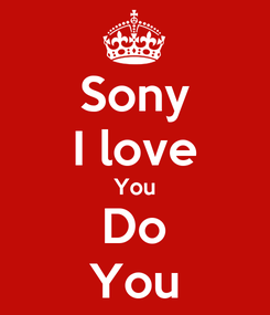 Poster: Sony I love You Do You
