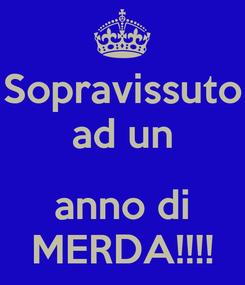 Poster: Sopravissuto ad un  anno di MERDA!!!!