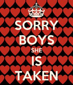 Poster: SORRY BOYS SHE IS TAKEN