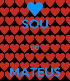 Poster: SOU  DO  MATEUS