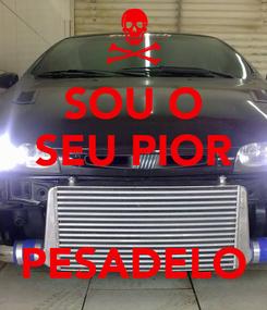 Poster: SOU O SEU PIOR   PESADELO