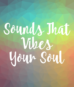 Poster: Sounds That  Vibes  Your Soul