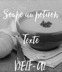 Poster: Soupe au potiron  Texte  DELF-A2