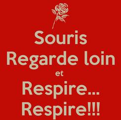 Poster: Souris Regarde loin et  Respire... Respire!!!