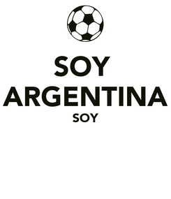Poster: SOY  ARGENTINA SOY