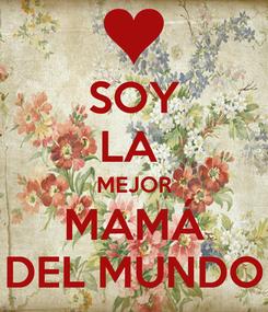 Poster: SOY LA  MEJOR MAMÁ DEL MUNDO