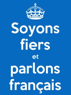 Poster: Soyons fiers et parlons français