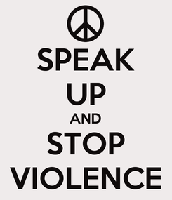 Poster: SPEAK UP AND STOP VIOLENCE