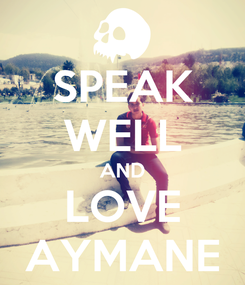 Poster: SPEAK WELL AND LOVE AYMANE