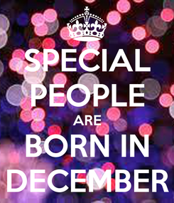 Poster: SPECIAL PEOPLE ARE BORN IN DECEMBER