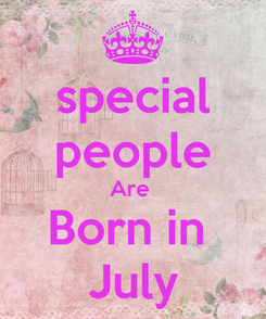 Poster: special people Are  Born in  July