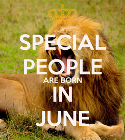 Poster: SPECIAL PEOPLE ARE BORN IN JUNE