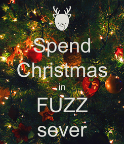 Poster: Spend Christmas in FUZZ sever