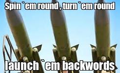 Poster: Spin `em round , turn `em round launch `em backwords