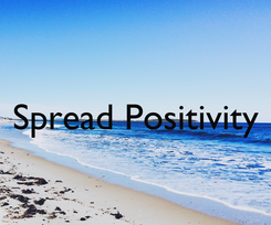 Poster:  Spread Positivity
