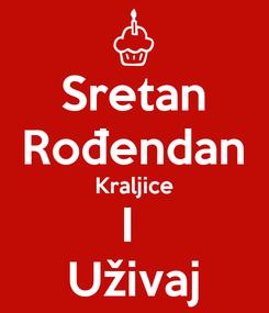 Poster: Sretan Rođendan Kraljice I  Uživaj