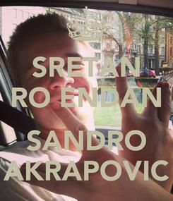 Poster: SRETAN ROĐENDAN  SANDRO AKRAPOVIC