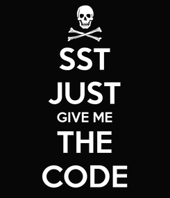 Poster: SST JUST GIVE ME THE CODE