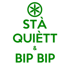 Poster: STÀ QUIÈTT & BIP BIP