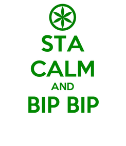 Poster: STA CALM AND BIP BIP