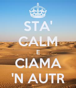 Poster: STA' CALM E CIAMA 'N AUTR
