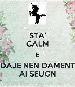 Poster: STA' CALM E DAJE NEN DAMENT AI SEUGN