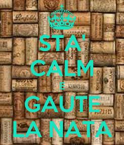 Poster: STA' CALM E GAUTE LA NATA