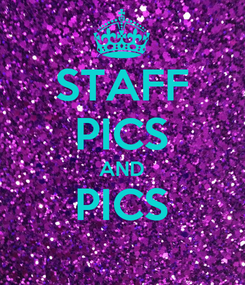 Poster: STAFF PICS AND PICS