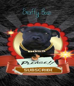 Poster: Staffy Boss