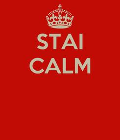 Poster: STAI CALM