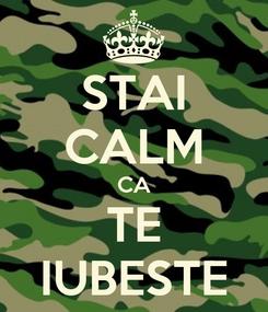 Poster: STAI CALM CA TE IUBESTE