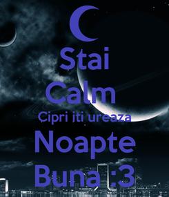 Poster: Stai Calm  Cipri iti ureaza Noapte Buna :3