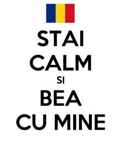 Poster: STAI CALM SI BEA CU MINE