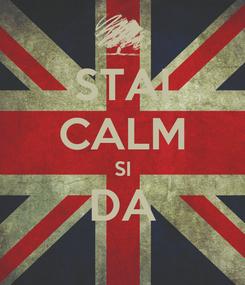 Poster: STAI CALM SI DA