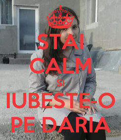 Poster: STAI CALM SI IUBESTE-O PE DARIA