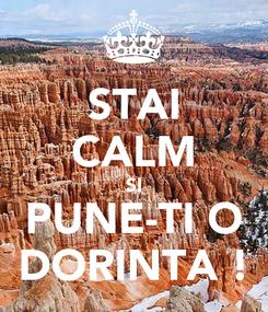 Poster: STAI CALM SI PUNE-TI O DORINTA !