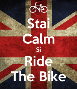 Poster: Stai Calm Si Ride The Bike