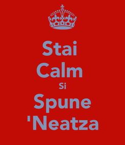 Poster: Stai  Calm  Si Spune 'Neatza