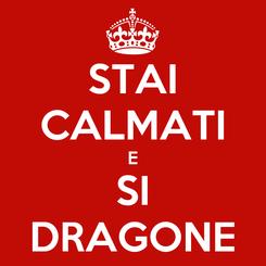 Poster: STAI CALMATI E SI DRAGONE