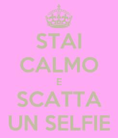 Poster: STAI CALMO E SCATTA UN SELFIE