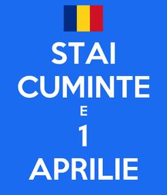 Poster: STAI CUMINTE E 1 APRILIE