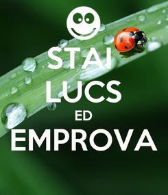 Poster: STAI  LUCS ED EMPROVA