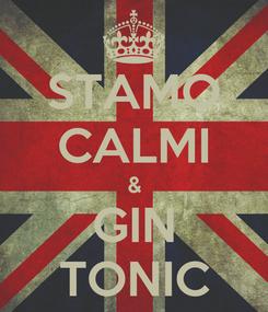 Poster: STAMO CALMI & GIN TONIC